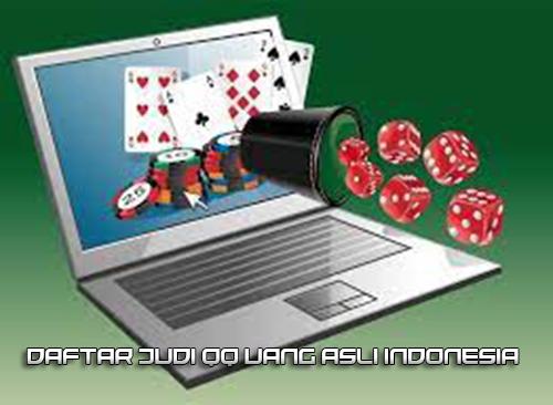 Daftar Judi QQ Uang Asli Indonesia